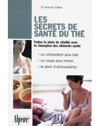 Les secrets de santé du thé - Faites le plein de vitalité avec le champion des aliments santé