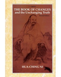 I Ching - The Book of Changes and the Unchanging Truth