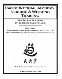 Daoist Intenal Alchemy: Neigong - Weigong Training - The Secret Teaching of Esoteric Daoist Magic