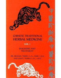 Chinese Traditional Herbal Medicine  Volume I - Diagnosis and Treatment