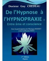 De l'hypnose à l'hypnopraxie - Entre âme et conscience