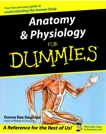 Anatomy - Physiology for Dummies