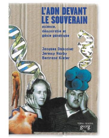 L'ADN devant le souverain: science, démocratie et génie génétique