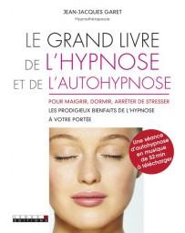 Le grand livre de l'hypnose et de l'autohypnose - Pour maigrir, dormir, arrêter de stresser