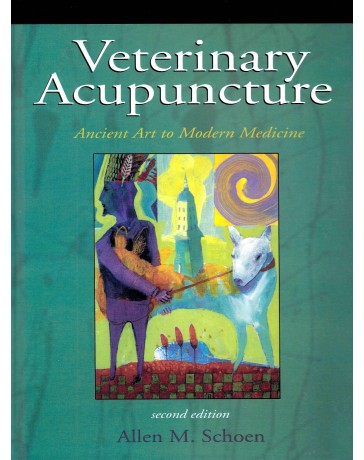 Veterinary Acupuncture - Ancient Art to Modern Medicine   second edition