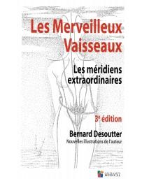 Les Merveilleux Vaisseaux - Les méridiens extraordinaires   3e édition