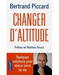 Changer d'altitude - Quelques solutions pour mieux vivre sa vie   (Poche)