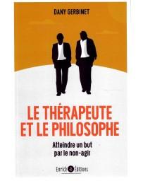 Le thérapeute et le philosophe - Atteindre un but par le non-agir