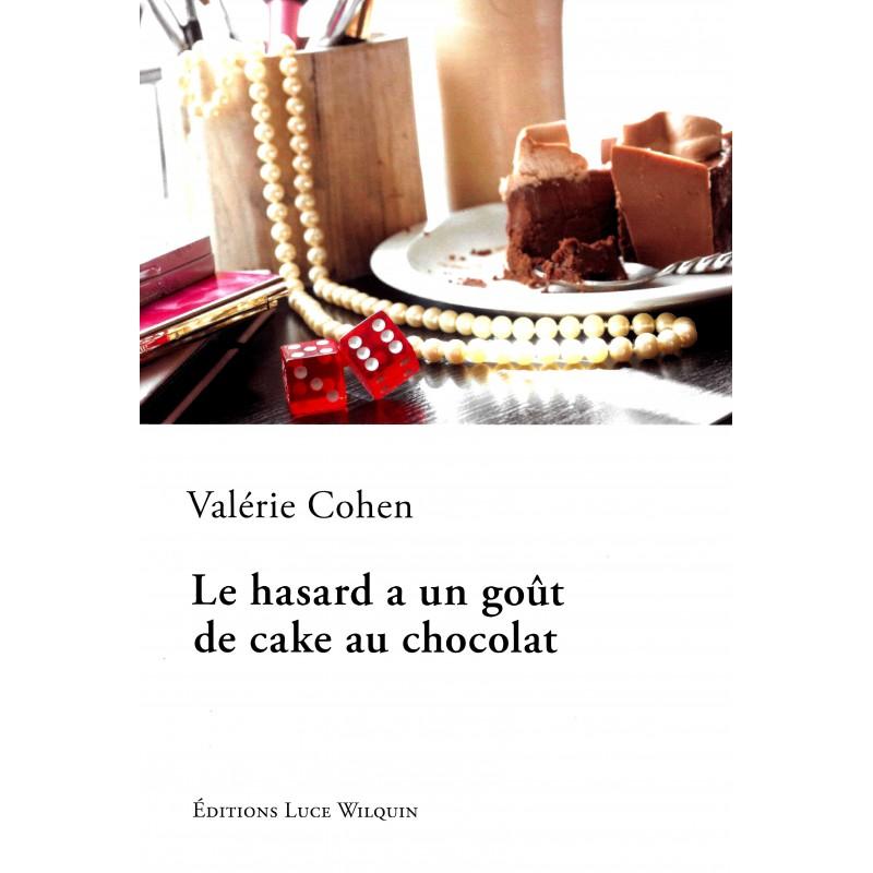 Le Hasard A Un Gout De Cake Au Chocolat