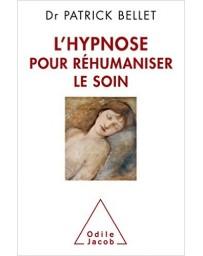 L'hypnose pour réhumaniser le soin