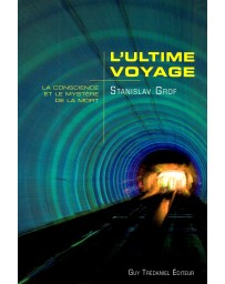 L'ultime voyage - La conscience et le mystère de la mort