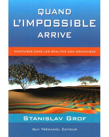 Quand l'impossible arrive - Aventures dans les réalités non ordinaires   2e édition