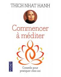 Commencer à méditer - Conseils pour pratiquer chez soi