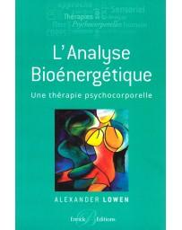 L'analyse bioénergétique - Une thérapie psychocorporelle