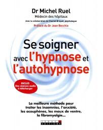 Se soigner avec l'hypnose et l'autohypnose