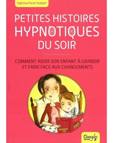 Petites histoires hypnotiques du soir - Comment aider son enfant à grandir