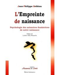 L'Empreinte de naissance - Psychologie des mémoires fondatrices de notre naissance