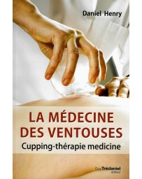 La médecine des ventouses - Cupping-thérapie medicine   2e édition