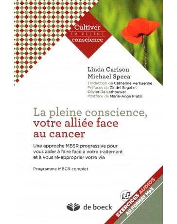 La Pleine Conscience, votre alliée face au cancer - Une approche MBSR progressive + exercices Mp3