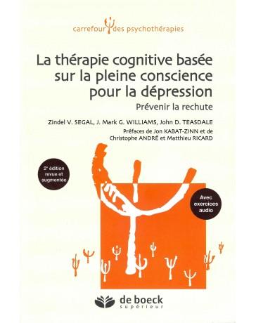 Thérapie cognitive basée sur la pleine conscience pour la dépression - Prévenir la rechute