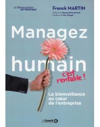Managez humain, c'est rentable ! - La bienceillance au coeur de l'entreprise