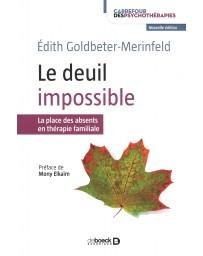 Le deuil impossible - La place des absents en thérapie familiale   Nouvelle édition
