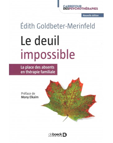 Le deuil impossible - La place des absents en thérapie familiale    2e édition