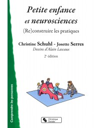 Petite enfance et neurosciences - (Re)construire les pratiques   2e édition
