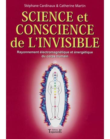 Science et conscience de l'invisible - Rayonnement électromagnétique et énergétique du corps humain