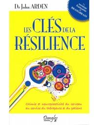 Les clés de la résilience - Chimie et neuroplasticité du cerveau au service du thérapeute