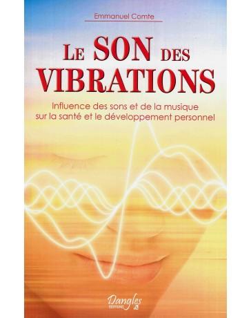 Le son des vibrations - Influence des sons - de la musique sur santé et développement personnel