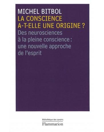 La conscience a-t-elle une origine ? - Des neurosciences à la pleine conscience...