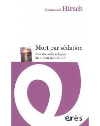 """Mort par sédation - Une nouvelle éthique du """"bien mourir"""" ?"""