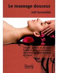 Le massage douceur - Initiation pratique au massage familial de santé