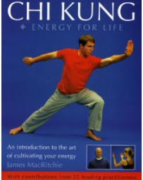 Chi Kung - Energy for Life