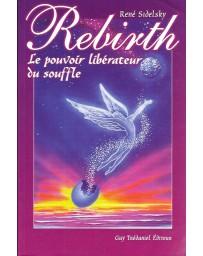 REBIRTH LE POUVOIR LIBERATEUR DU SOUFFLE