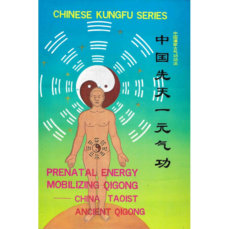 Prenatal Energy Mobilizing Qigong - China Taoist Ancient Qigong