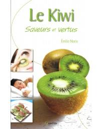 Le kiwi - Saveurs et vertus
