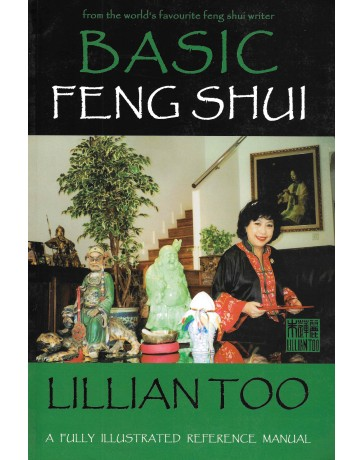 Basic Feng Shui - A fully illustrated reference manual