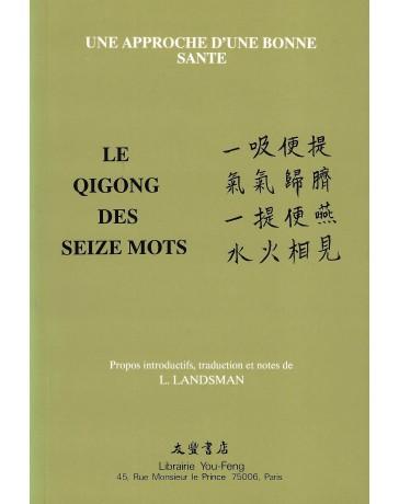 Le Qigong des seize mots - Une approche d'une bonne santé