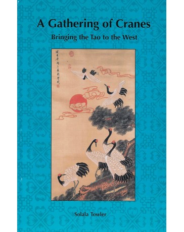 A Gathering of Cranes - Bringing the Tao to the West