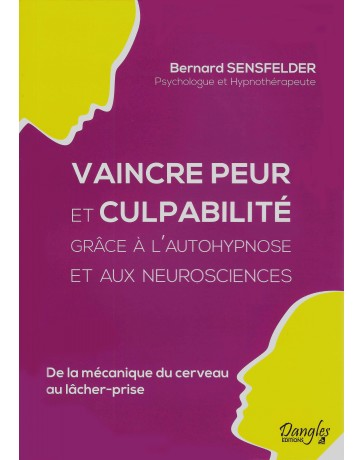 Vaincre peur et culpabilité grâce à l'autohypnose et aux neurosciences
