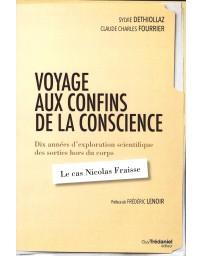 Voyage aux confins de la conscience - 10 années d'exploration scientifique des sorties hors du corps
