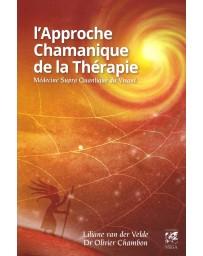 L'approche chamanique de la thérapie - Médecine supra quantique du vivant