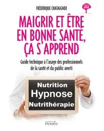 Maigrir et être en bonne forme, ça s'apprend - Guide technique pour professionnels hypnose