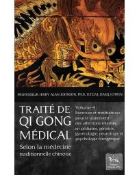 Traité de Qi Gong médical selon la médecine traditionnelle chinoise - Volume 4