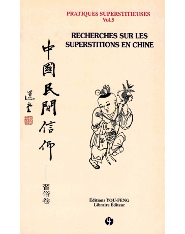 Pratiques Superstitieuses  Volume 5 - Recherches sur les superstitions en Chine