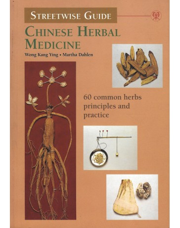 Chinese Herbal Medicine. 60 Common Herbs Principles and Practice