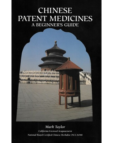 Chinese Patent Medicines. A Beginner's Guide