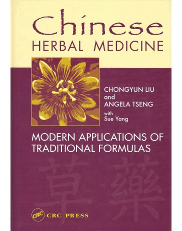Chinese Herbal Medicine. Modern Applications of Traditional Formulas